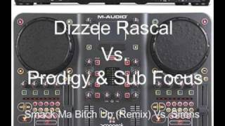 Dizzee Rascal Vs. Prodigy & Subfocus - Smack Ma Bitch Up Vs Sirens (Nick Mashup)