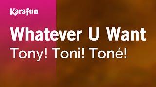 Karaoke Whatever U Want   Tony! Toni! Toné! *