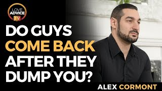 Do Guys Always Come Back After They Dump You? | YES!... Because Their Ego