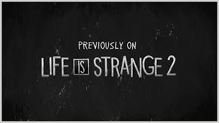 Previously on Life is Strange 2 - Episode 3-4
