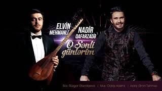 Nadir Qafarzadə feat. Elvin Mehmanlı - O sənli günlərim 2018