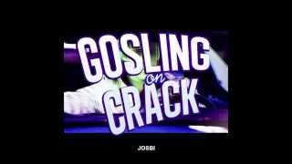 Josbi - Gosling On Crack (Beat by Amerigo Gazaway)