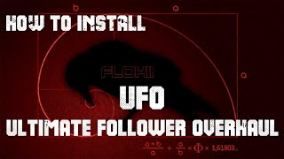 How To Install UFO - Ultimate Follower Overhaul
