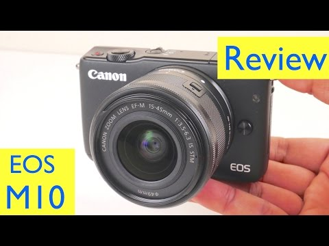 Canon EOS M10 Review + Video Test + Photo Test