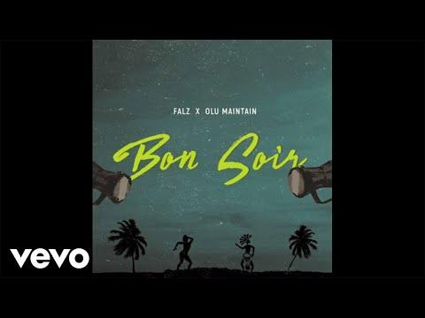 Falz - Bon Soir ft Olu Maintain (Official Audio)