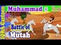 Battle of Mutah     Prophet Muhammad Story Ep 45   Prophet Stories for Kids   iqra cartoon