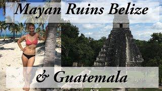 Mayan Ruins Of Belize And Guatemala : Tikal & Xunantunich