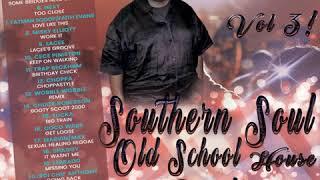 SOUTHERN SOUL  HOUSE PARTY VOL 3