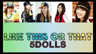 5DOLLS  - Like This or That (Color Coded Lyrics) Han/Rom/Eng