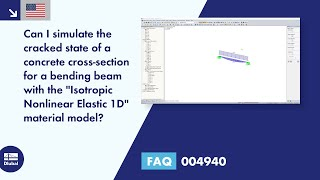 "FAQ 004940 | Can I simulate the cracked state of a concrete cross-section for a bending beam with the ""Isotropic Nonlinear Elastic 1D"" material model?"