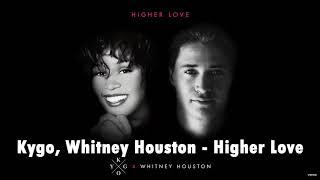 Kygo, Whitney Houston   Higher Love (LYRICS)