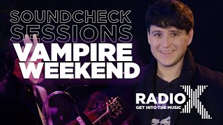 Vampire Weekend Break Down This Life, Harmony Hall, And More | Soundcheck Session | Radio X