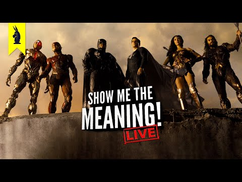 Zack Snyder's Justice League: Justice Is Gray (2021) – Show Me the Meaning! LIVE! ft. Special Guests