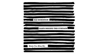 Old Dominion Make You Miss Me