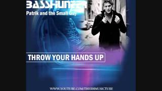 Basshunter - Patrik and the Small Guy / Throw Your Hands Up