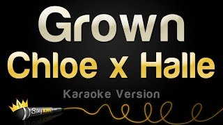 Chloe X Halle   Grown (Karaoke Version)