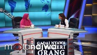 Mata Najwa Part 1 - Gadai Nyawa Di Negeri Orang