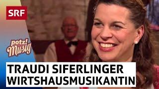 Traudi Siferlinger - Wirtshausmusikantin - Potzmusig