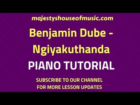 Benjamin Dube - Ngiyakuthanda ( PIANO TUTORIAL)