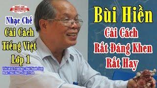 Nhạc Chế Tròn Vuông Tam Giác   Cải Cách Tiếng Việt Lớp 1      Bùi Hiền Khen Cải Cách Đáng Khen