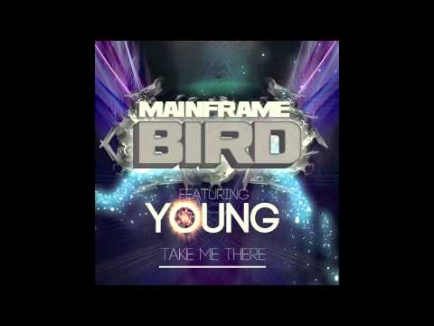 Dubstep - Mainframe Bird (Feat. Young)-Take Me There