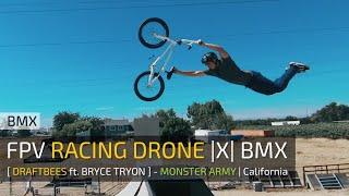 FPV Racing Drone |X| BMX - [ DraftBees ft. Bryce Tryon ]
