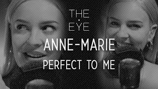 Anne Marie   Perfect To Me (Acoustic) | THE EYE