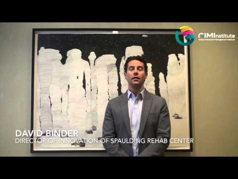 Innovation and New Creations in the Medical World: David Binder – Director of Innovation of the Spaulding Rehabilitation Center