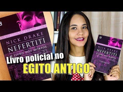 NEFERTITI: O livro dos mortos (Nick Drake): simplesmente leia! (Sem Spoiler)