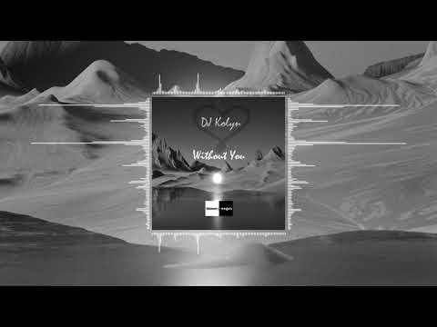 Dj Kolyn - Without U (Official Audio)