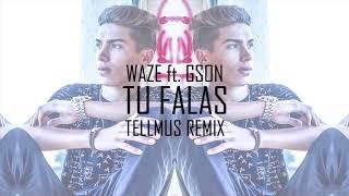 WAZE   Tu Falas Ft. Gson (Tellmus Remix)