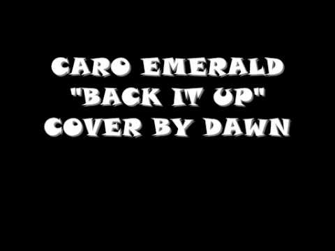 CARO EMERALD BACK IT UP COVER BY DAWN