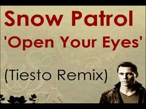 Snow Patrol - Open Your Eyes (Tiesto Remix)