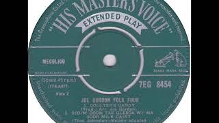 Joe Gordon Folk Four 04 - Ridin Doon Tae Glesca Wi Ma Soor Milk Cairt