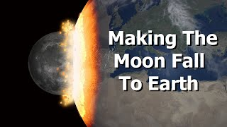 Making The Moon Fall To Earth