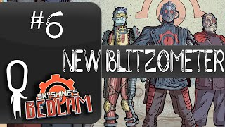 Let's Play Skyshine's Bedlam ► #6 ► NEW BLITZOMETER