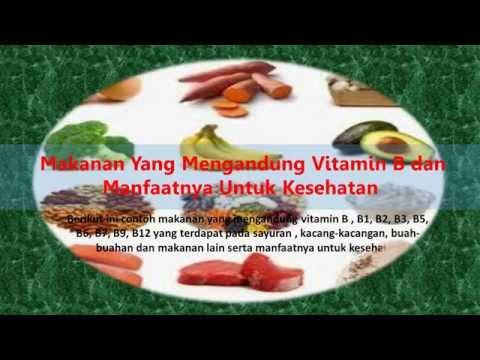 Video Makanan Yang Mengandung Vitamin B dan Manfaatnya Untuk Kesehatan Tubuh