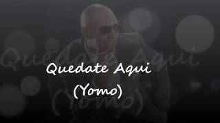 Quedate Aqui (Audio) - Yomo  (Video)
