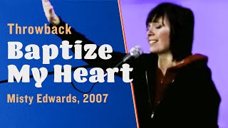 Baptize My Heart (+spontaneous) -- The Prayer Room Live Throwback Moment