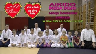 preview picture of video 'AIKIDO IKEDA DOJO SEKCJA INOWROCŁAW - WOŚP 2015'