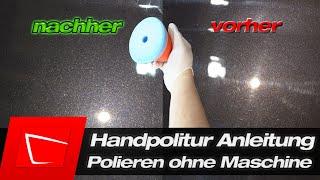 Auto polieren per Hand - Autolack polieren mit Handpolitur - Kratzer entfernen ohne Poliermaschine!