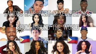 Famous Half-Part-Mixed Filipinos from Around the World - Part I [132 People]