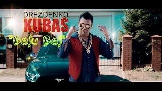 "Drezdenko Kubas ""Baju Baj""  (Official Video)"