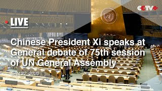 LIVE: Chinese President Xi Speaks at General Debate of 75th Session of UN General Assembly