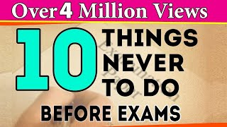 10 Things You Should Never Do Before Exams | Exam Tips For Students | LetsTute