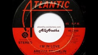 Aretha Franklin - I'm In Love / Oh Baby - 7″ - 1974
