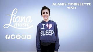 #LianaMusic 08x02 Alanis Morissette