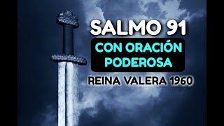 SALMO 91 Con Oración Poderosa De Protección REINA VALERA 1960 EN AUDIO - BIBLIA HABLADA