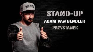 Adam Van Bendler - Przystanek i Blachareczka STAND-UP