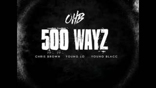 Chris Brown x OHB - 500 WAYZ Ft. Young LO & Young Blacc (Official Audio)
